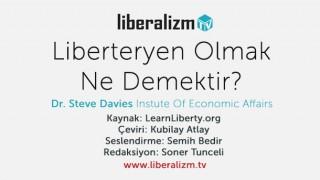 Liberteryen Olmak Ne Demektir?
