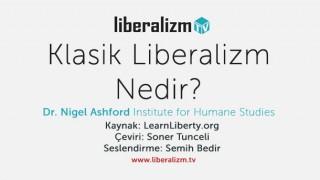 Klasik Liberalizm Nedir?