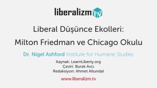 Liberal Düşünce Ekolleri: Milton Friedman ve Chicago Okulu