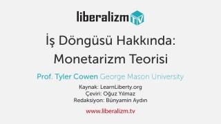 İş Döngüsü Hakkında: Monetarizm Teorisi