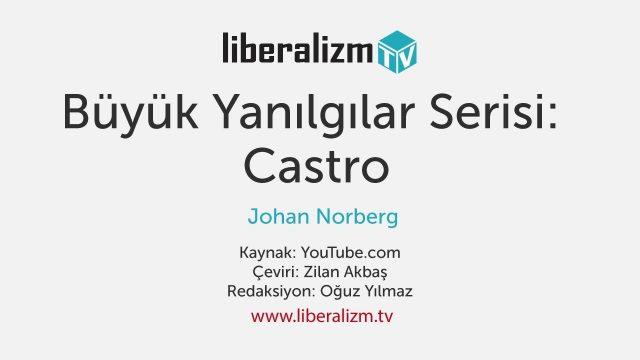 Büyük Yanılgılar Serisi: Castro