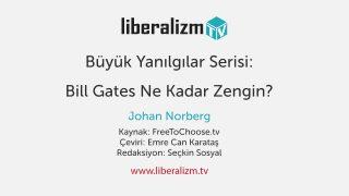 Büyük Yanılgılar Serisi: Bill Gates Ne Kadar Zengin?