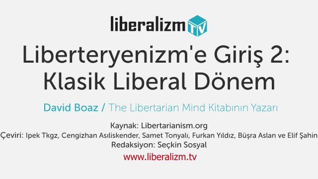 Liberteryenizm'e Giriş 2: Klasik Liberal Dönem