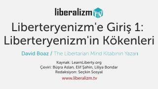 Liberteryenizm'e Giriş 1: Liberteryenizm'in Kökenleri