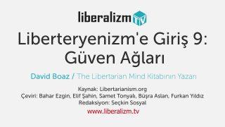 Liberteryenizm'e Giriş 9: Güven Ağları
