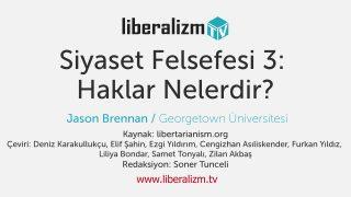 Siyaset Felsefesi 3: Haklar Nelerdir?