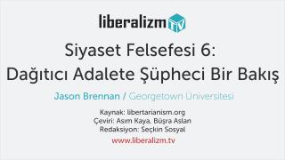 Siyaset Felsefesi 6: Dağıtıcı Adalete Şüpheci Bir Bakış