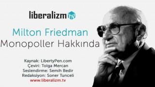 Milton Friedman Monopoller Hakkında Konuşuyor