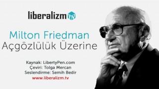 Milton Friedman Açgözlülük