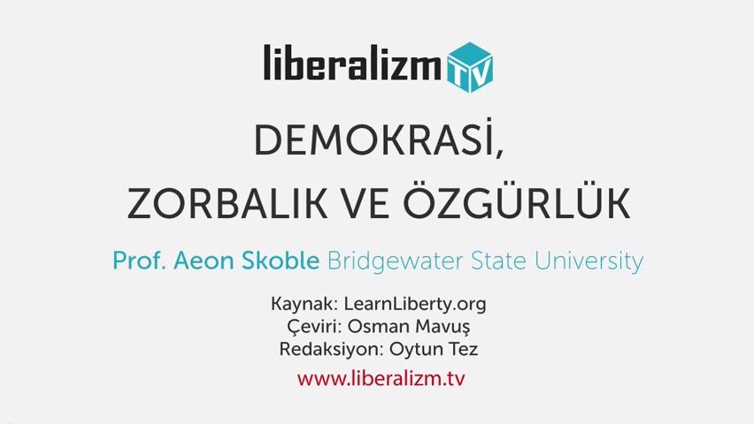 Demokrasi, Zorbalık Ve Özgürlük