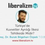 Türkiye'de Kuvvetler Ayrılığı Tehlikede Midir?