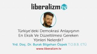 Türkiye'deki Demokrasi Anlayışının En Eksik Yönleri