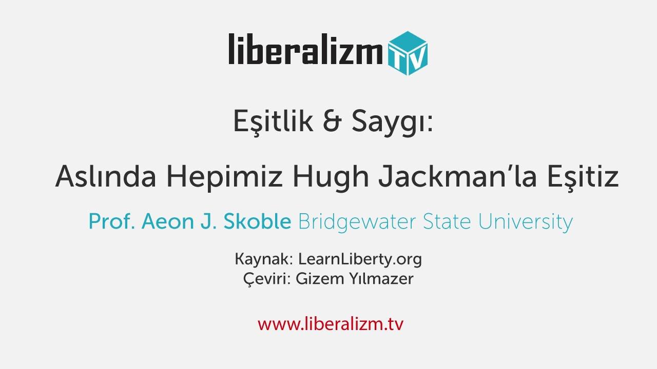 Aslında Hepimiz Hugh Jackman'la Eşitiz