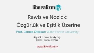 Rawls ve Nozick: Özgürlük ve Eşitlik Üzerine