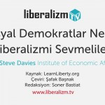 Sosyal Demokratlar Neden Liberal Olmalılar?