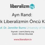 Ayn Rand: Klasik Liberalizmin Öncü Kadını