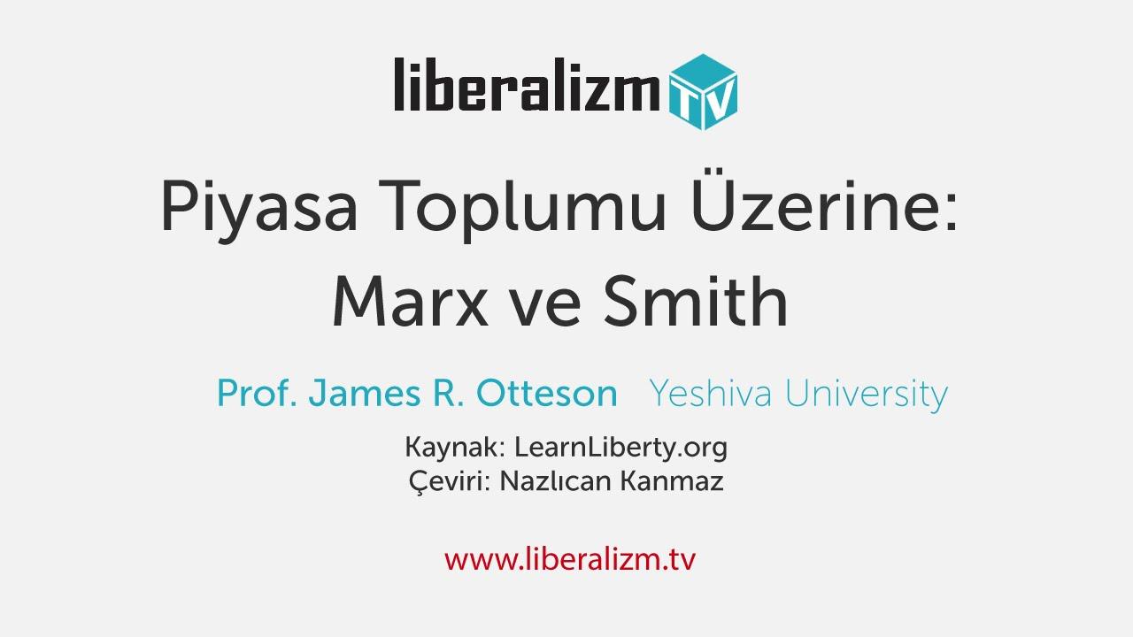 Piyasa Toplumu Üzerine: Marx ve Smith