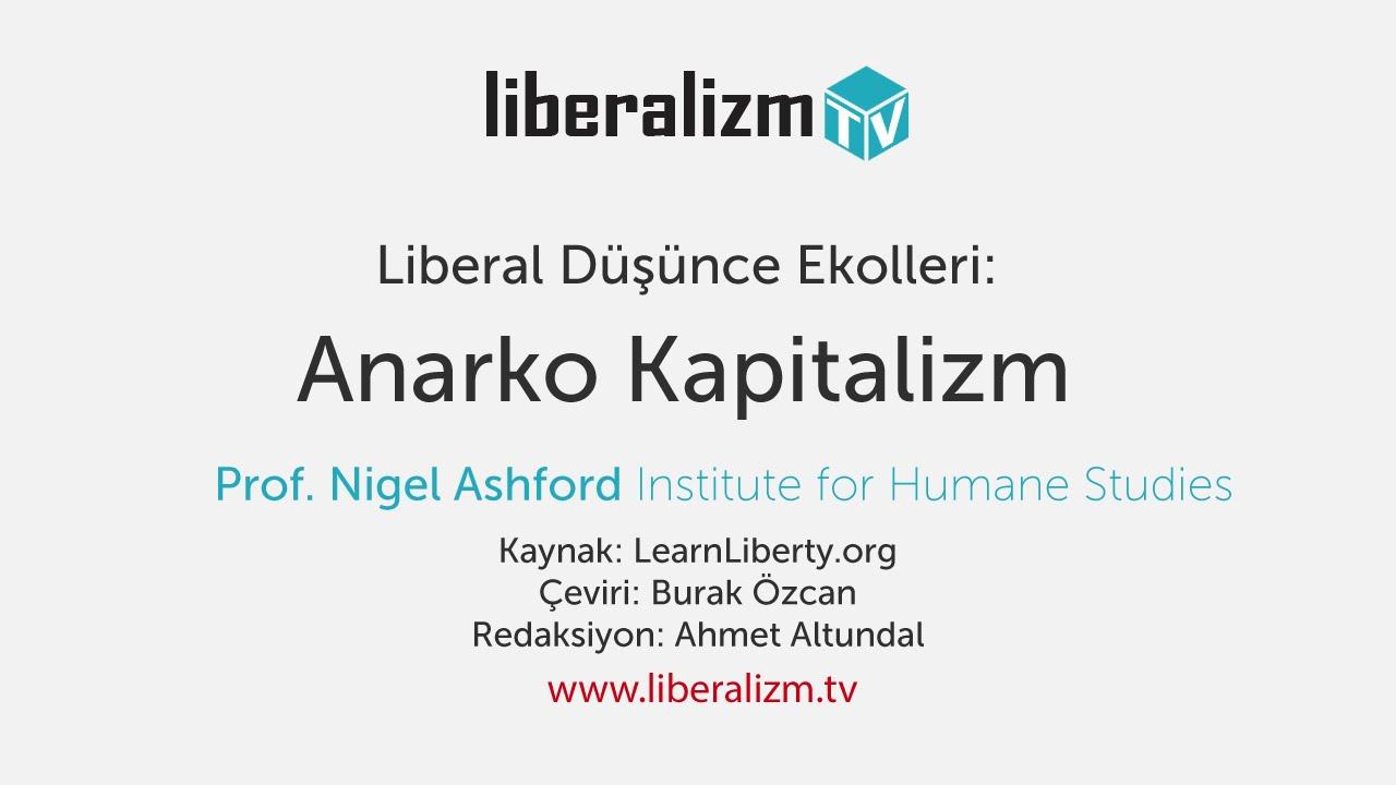 Liberal Düşünce Ekolleri: Anarko Kapitalizm