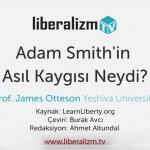 Adam Smith'in Asıl Kaygısı Neydi?