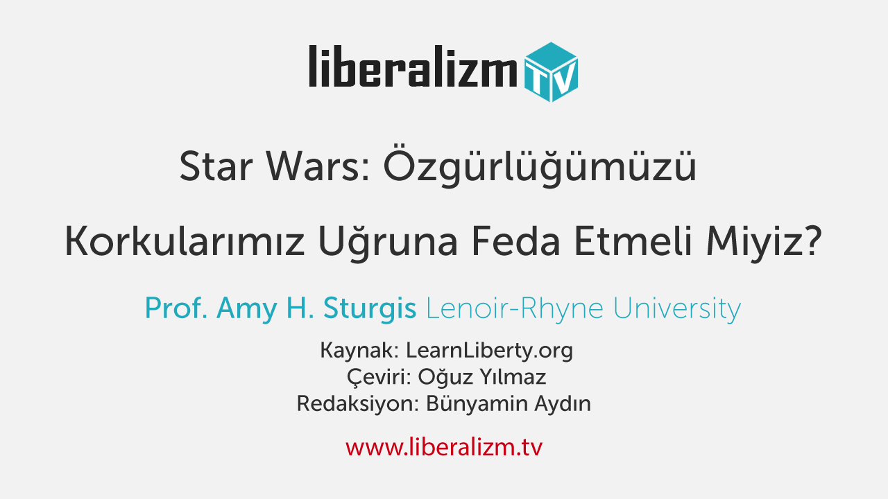 Star Wars: Özgürlüğümüzü Korkularımız Uğruna Feda Etmeli Miyiz?