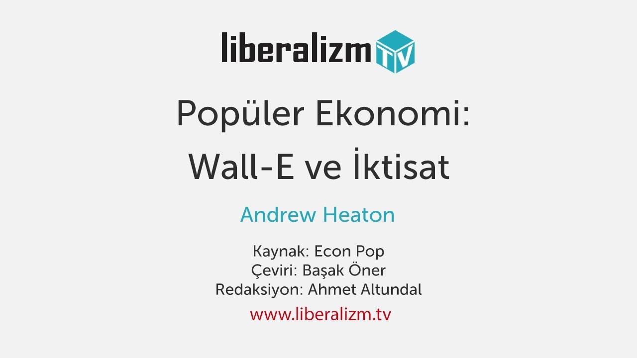 Popüler Ekonomi: Wall-E ve İktisat