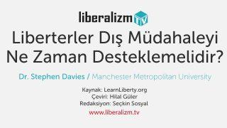 Liberterler Müdahaleyi Ne Zaman Desteklemelidir?