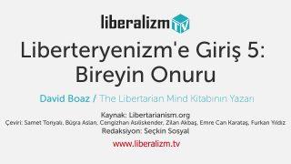 Liberteryenizm'e Giriş 5: Bireyin Onuru