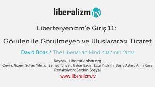 Liberteryenizm'e Giriş 11: Görülen ile Görülmeyen ve Uluslararası Ticaret