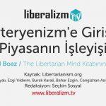Liberteryenizm'e Giriş 10: Piyasanın İşleyişi