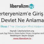 Liberteryenizm'e Giriş 12: Büyük Devlet Ne Anlama Gelir?