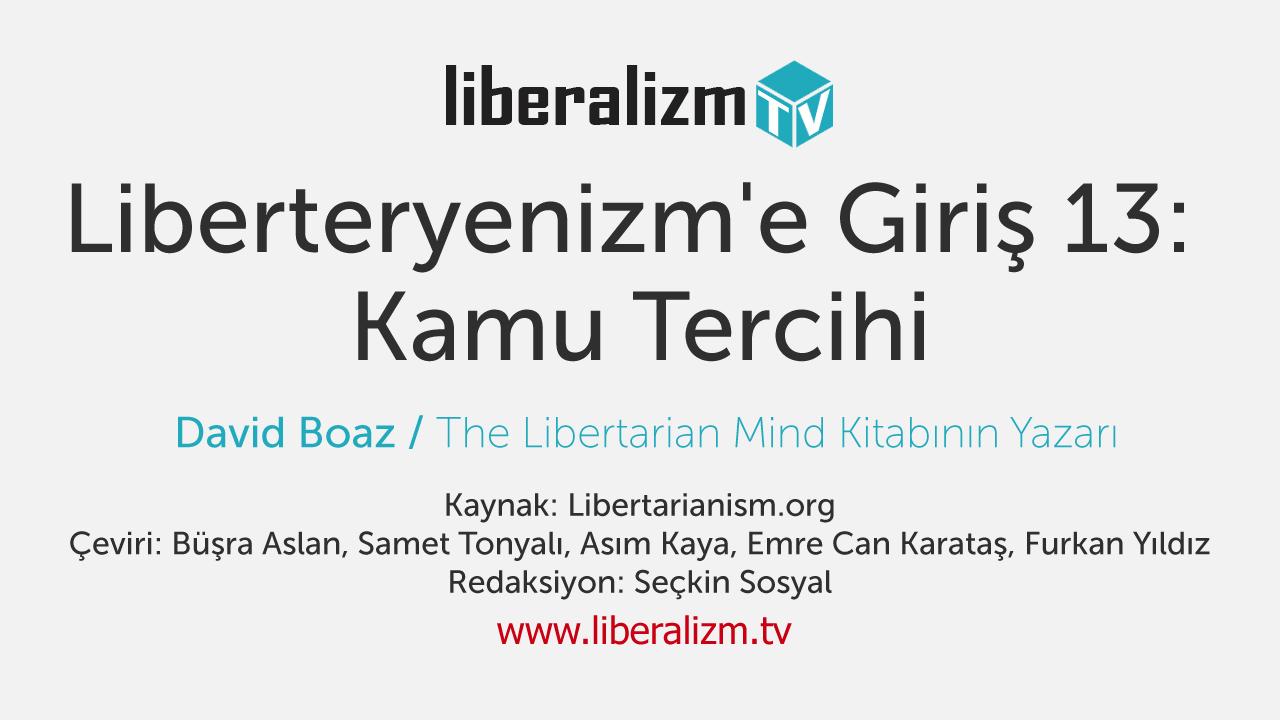 Liberteryenizm'e Giriş 13: Kamu Tercihi